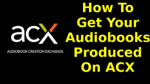audiobooks produced on ACX