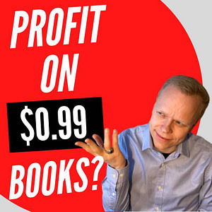 How Do Authors Who Sell eBooks On Amazon For 99Cents Justify Time Invested In Writing?