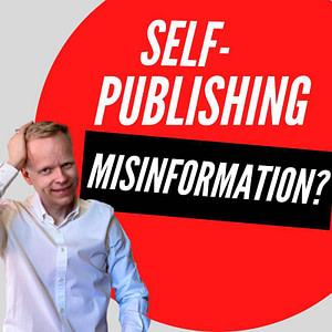 What is the greatest misinformation you have read about book publishing?