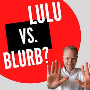 self publishing lulu vs blurb