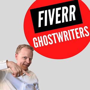 I Used Ghostwriters On Fiverr This Happened
